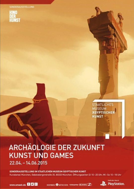 Plakat der Ausstellung Archäologie der Zukunft - Games und Kunst
