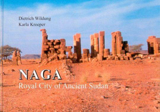 Publikation Naga Royal City of Ancient Sudan, Vorderseite / Front cover of the publication Naga Royal City of Ancient Sudan