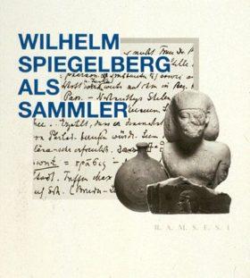 Katalog Wilhelm Spiegelberg als Sammler