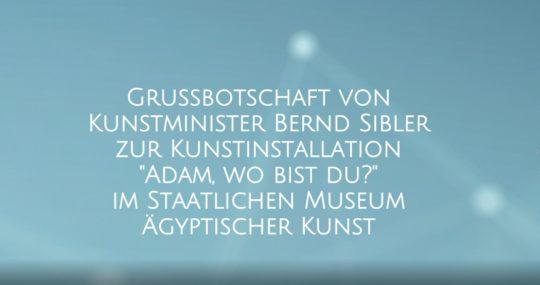 """Grussbotschaft von Minister Sibler zur Ausstellung """"Adam, wo bist du?"""""""