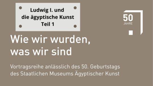 """Titelfolie Vortragsreihe """"Wie wir wurden, was wir sind"""" - Ludwig I,, Teil 1"""