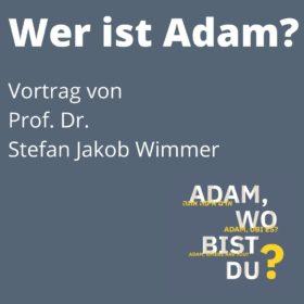 """Vortrag """"Wer ist Adam?"""" von Prof. Dr. Stefan Wimmer"""