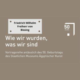 Vortrag Friedrich Wilhelm Freiherr von Bissing