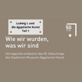 Vortrag Ludwig I. und die Ägyptische Kunst Teil 1