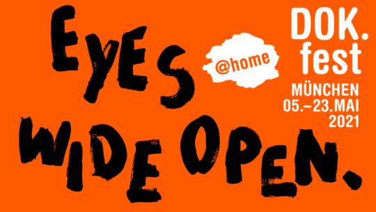 """Auf orangem Hintergrund die schwarzen Worte """"Eyes wide open"""", in weißem Feld """"@home"""", dazu die Laufzeit des DOK.festes"""